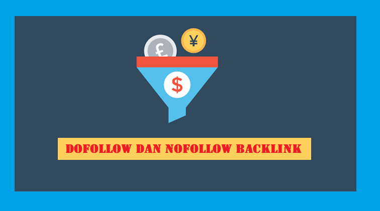 Apa itu Nofollow dan Dofollow Backlink?